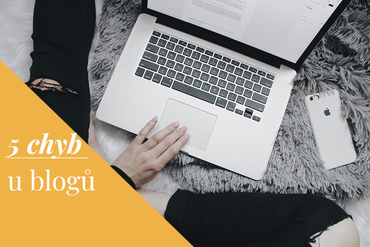 5 zbytečných chyb, které dělá téměř každý bloger